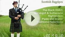 Scottish Bagpipes The Black Watch and Argyll & Sutherland